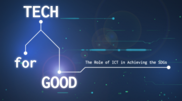 Tech for Good: The Role of ICT in Achieving the SDGs