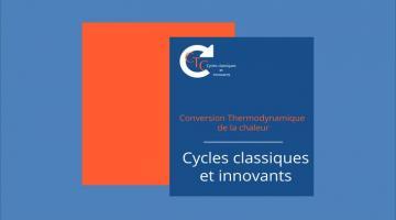 Conversion Thermodynamique de la Chaleur : Cycles classiques et innovants