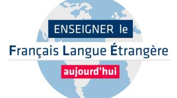 Enseigner le français langue étrangère aujourd'hui