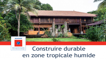 Construire durable en zone tropicale humide