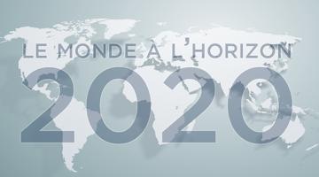 Le Monde à l'horizon 2020
