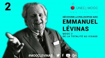 Découvrir la philosophie avec Emmanuel Lévinas : De la totalité au visage