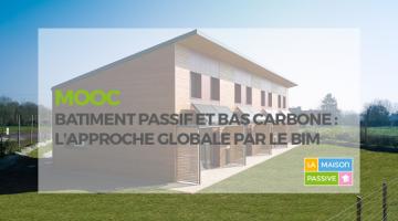 Bâtiment passif et bas carbone : l'approche globale par le BIM