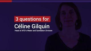 Céline Gilquin : Water issue a major challenge