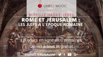 Rome et Jérusalem : Les Juifs à l'époque romaine