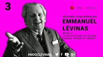 MOOC Découvrir la philosophie avec Emmanuel Lévinas : La révélation du visage / Visage, trace et verset