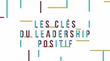 Les clés du Leadership Positif