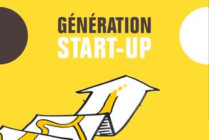 Génération start-up : le guide pour créer votre start-up